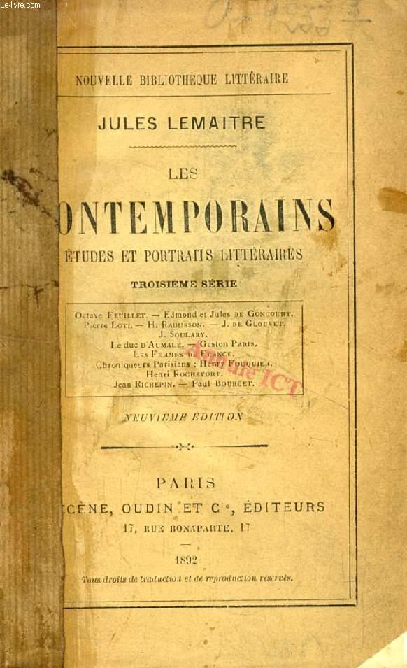 LES CONTEMPORAINS, ETUDES ET PORTRAITS LITTERAIRES, 3e SERIE (O. Feuillet, Ed. et J. de Goncourt, P. Loti, H. Rabusson, J. de Glouvet, J. Soulary, Le duc d'Aumale, G. Paris...)
