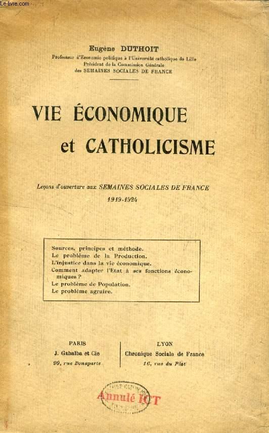 VIE ECONOMIQUE ET CATHOLICISME, LECONS D'OUVERTURE AUX SEMAINES SOCIALES DE FRANCE, 1919-1924