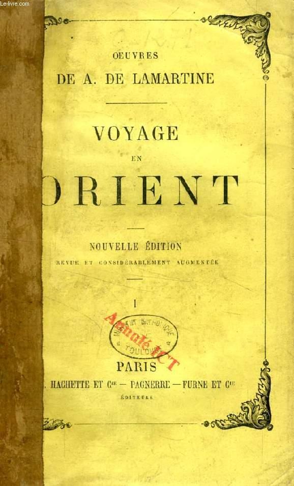 VOYAGE EN ORIENT, 1832-1833, OU NOTES D'UN VOYAGEUR, 2 TOMES