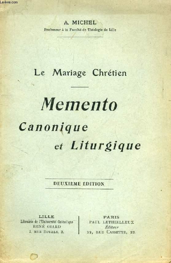 LE MARIAGE CHRETIEN, MEMENTO CANONIQUE ET LITURGIQUE