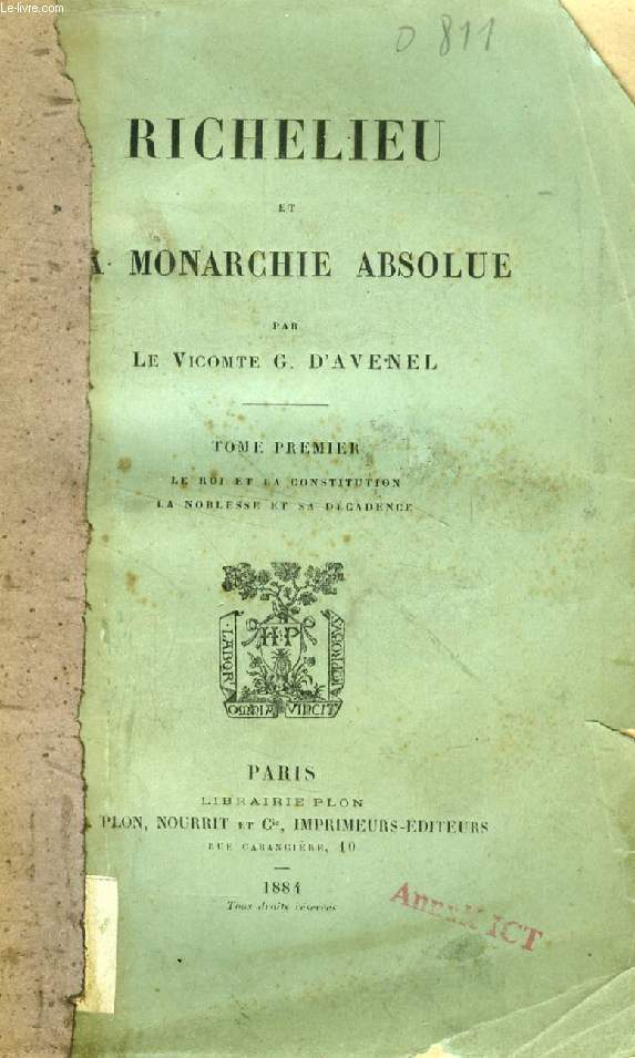 RICHELIEU ET LA MONARCHIE ABSOLUE, 4 TOMES