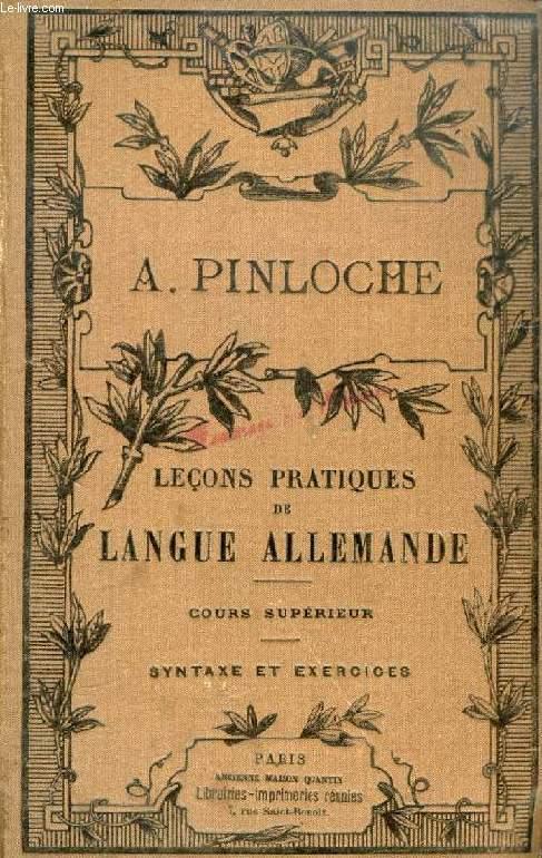 LECONS PRATIQUES DE LANGUE ALLEMANDE, COURS SUPERIEUR, I, SYNTAXE ET EXERCICES