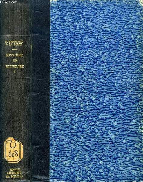 HISTOIRE DU CARDINAL DE RICHELIEU, TOME I, LA JEUNESSE DE RICHELIEU (1585-1614), LA FRANCE EN 1614