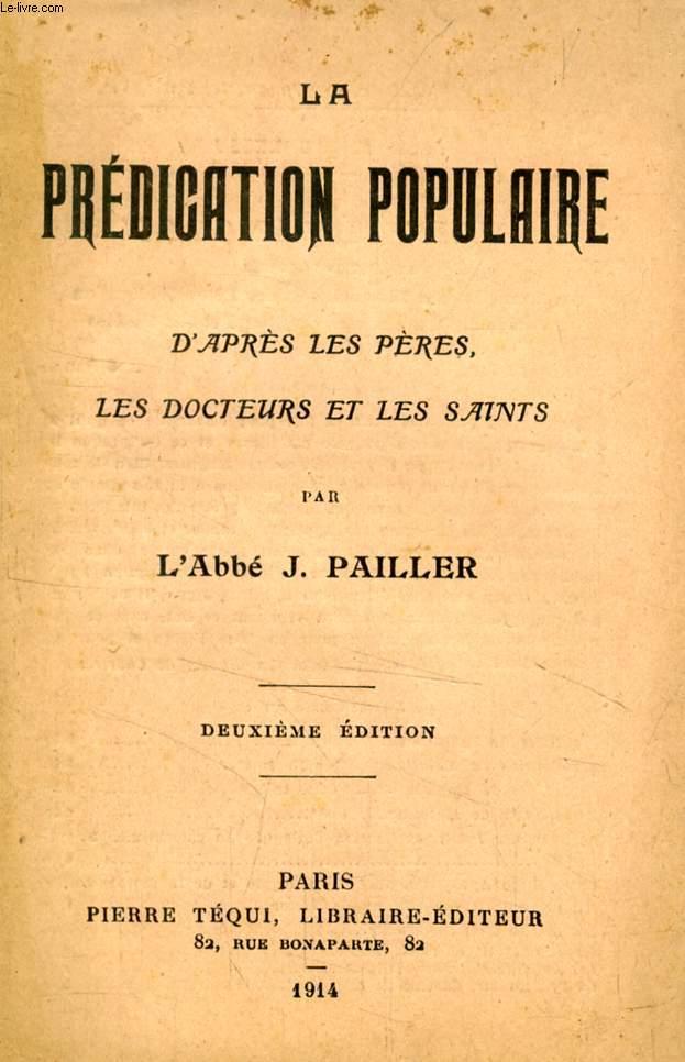 LA PREDICATION POPULAIRE D'APRES LES PERES, LES DOCTEURS ET LES SAINTS