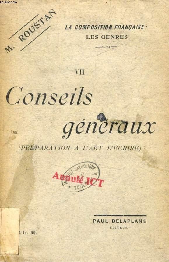 LA COMPOSITION FRANCAISE, LES GENRES, VII, CONSEILS GENERAUX, PREPARATION A L'ART D'ECRIRE