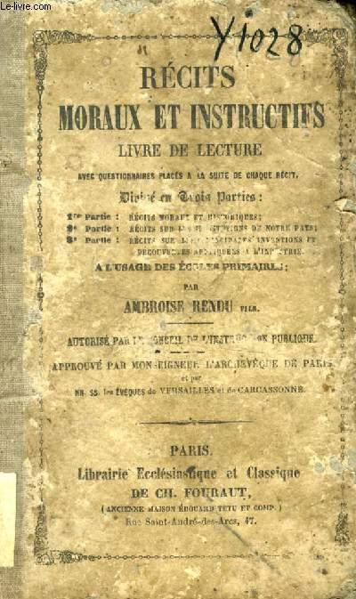 RECITS MORAUX ET INSTRUCTIFS, LIVRE DE LECTURE A L'USAGE DES ECOLES PRIMAIRES