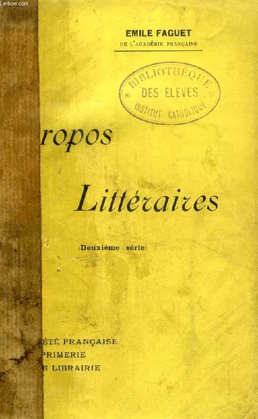 PROPOS LITTERAIRES, 2e SERIE (La Révolution littéraire de 1660. La Rochefoucauld. L'Alexandrinisme. L'Encyclopédie. Auguste Comte et Stuart Mill. F. Brunetière. F. Sarcey...)