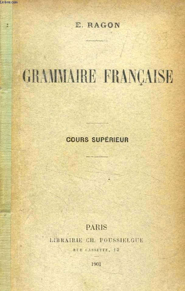 GRAMMAIRE FRANCAISE, COURS SUPERIEUR