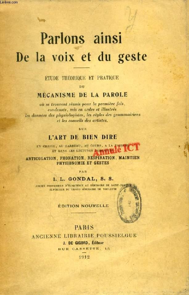 PARLONS AINSI DE LA VOIX ET DU GESTE, ETUDE THEORIQUE ET PRATIQUE DU MECANISME DE LA PAROLE