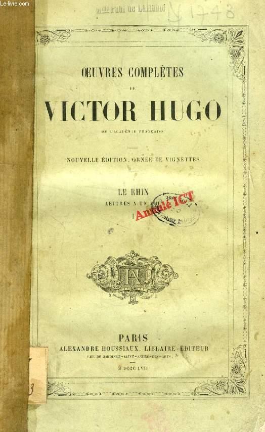 OEUVRES COMPLETES DE VICTOR HUGO, LE RHIN, LETTRES A UN AMI, 3 TOMES (COMPLET)
