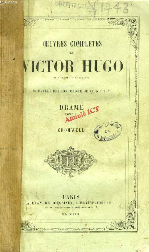 OEUVRES COMPLETES DE VICTOR HUGO, DRAME, TOME I, CROMWELL
