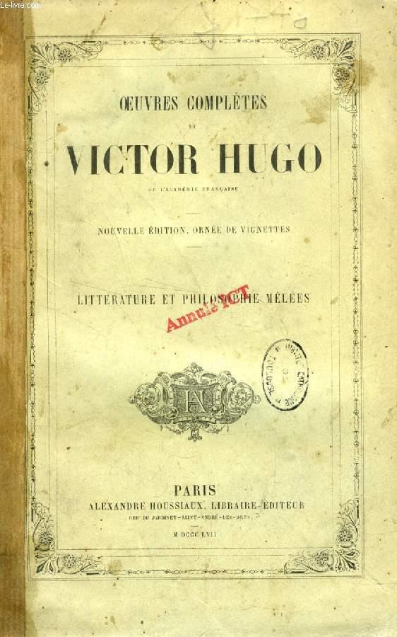 OEUVRES COMPLETES DE VICTOR HUGO, LITTERATURE ET PHILOSOPHIE MELEES