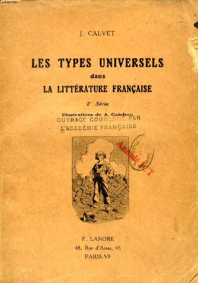 LES TYPES UNIVERSELS DANS LA LITTERATURE FRANCAISE, 2e SERIE