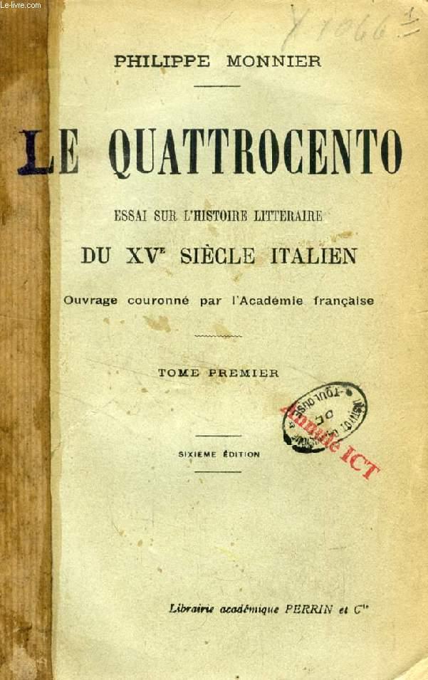 LE QUATTROCENTO, TOME I, ESSAI SUR L'HISTOIRE LITTERAIRE DU XVe SIECLE ITALIEN