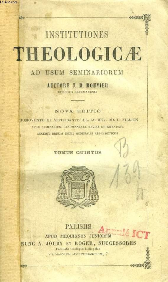 INSTITUTIONES THEOLOGICAE AD USUM SEMINARIORUM, TOMUS V, De Peccatis, De Decalogo, De Praeceptis Ecclesiae