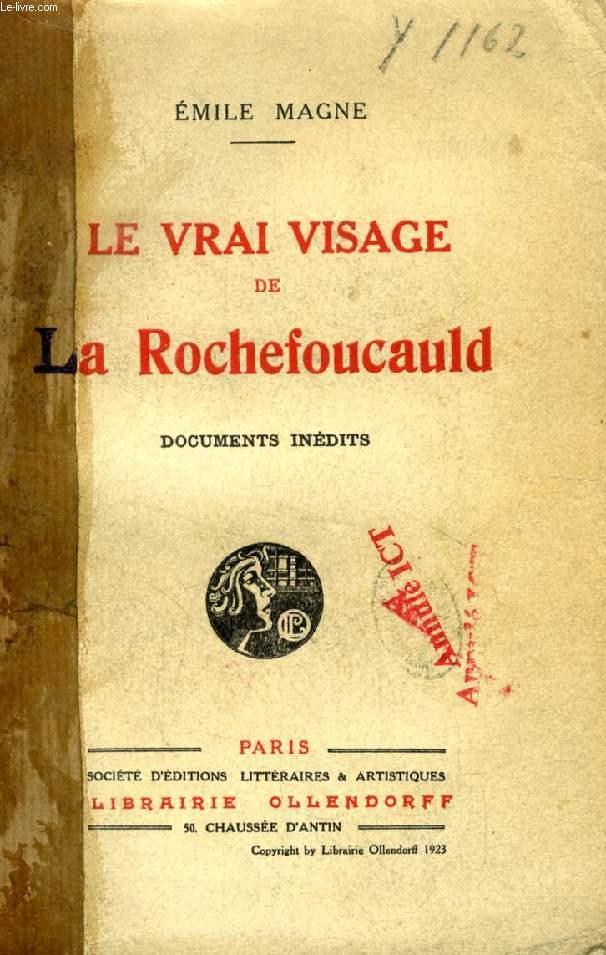 LE VRAI VISAGE DE LA ROCHEFOUCAULD, DOCUMENTS INEDITS
