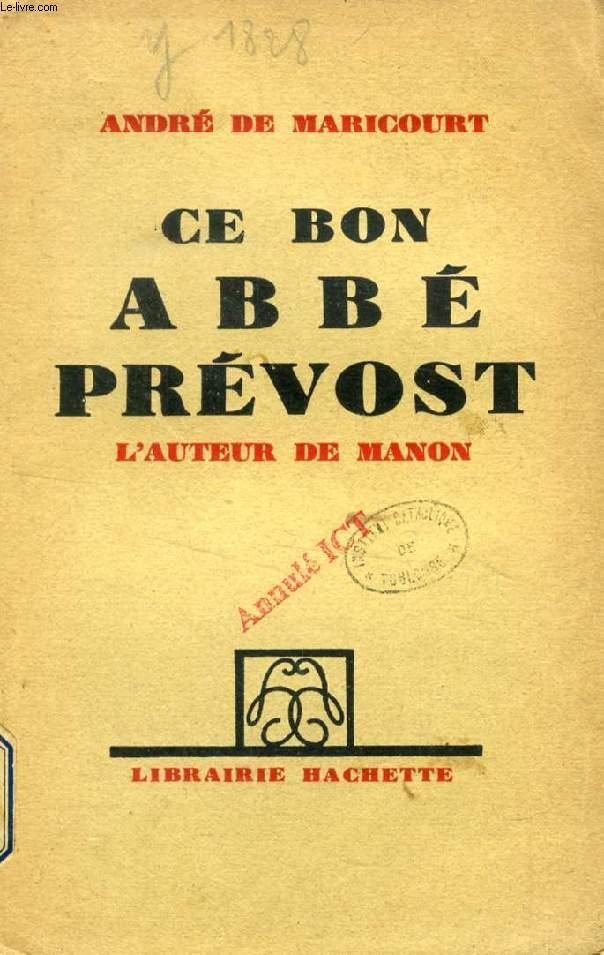 CE BON ABBE PREVOST, L'AUTEUR DE MANON