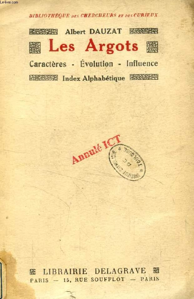 LES ARGOTS, CARACTERES, EVOLUTION, INFLUENCE