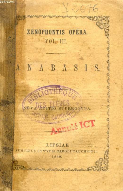 XENOPHONTIS ANABASIS (XENOPHONTIS OPERUM, TOMUS III)