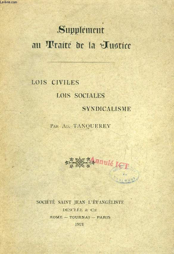 SUPPLEMENT AU TRAITE DE LA JUSTICE, LOIS CIVILES, LOIS SOCIALES, SYNDICALISME