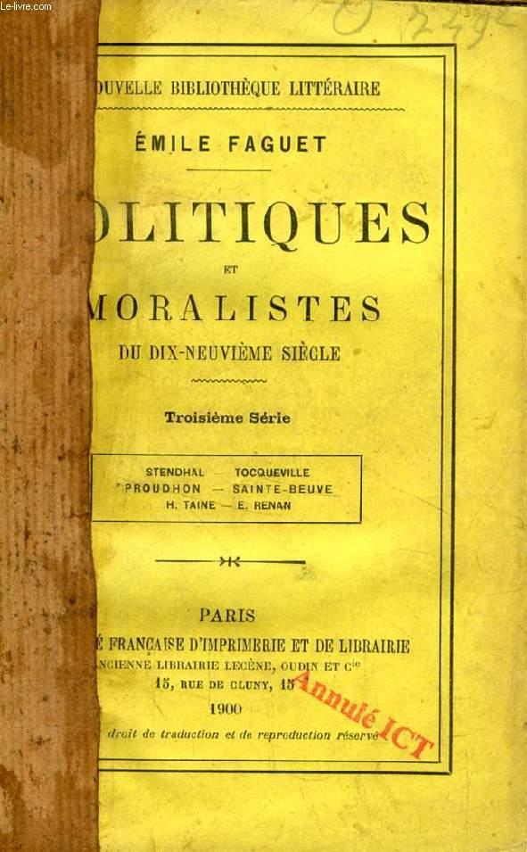 POLITIQUES ET MORALISTES DU DIX-NEUVIEME SIECLE, 3e SERIE (Stendhal, Tocqueville, Proudhon, Sainte-Beuve, Taine, Renan)