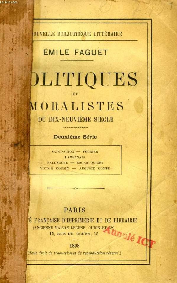 POLITIQUES ET MORALISTES DU DIX-NEUVIEME SIECLE, 2e SERIE (Saint-Simon, Fourier, Lamennais, Ballanche, Edgar Quinet, Victor Cousin, Auguste Comte)