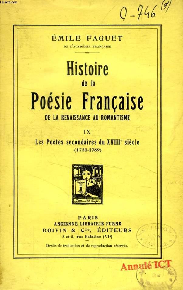 HISTOIRE DE LA POESIE FRANCAISE DE LA RENAISSANCE AU ROMANTISME, TOME IX, LES POETES SECONDAIRES DU XVIIIe SIECLE (1750-1789)