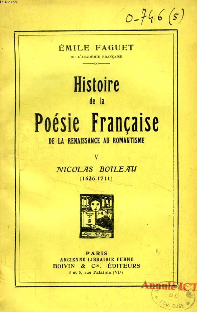 HISTOIRE DE LA POESIE FRANCAISE DE LA RENAISSANCE AU ROMANTISME, TOME V, NICOLAS BOILEAU (1636-1711)