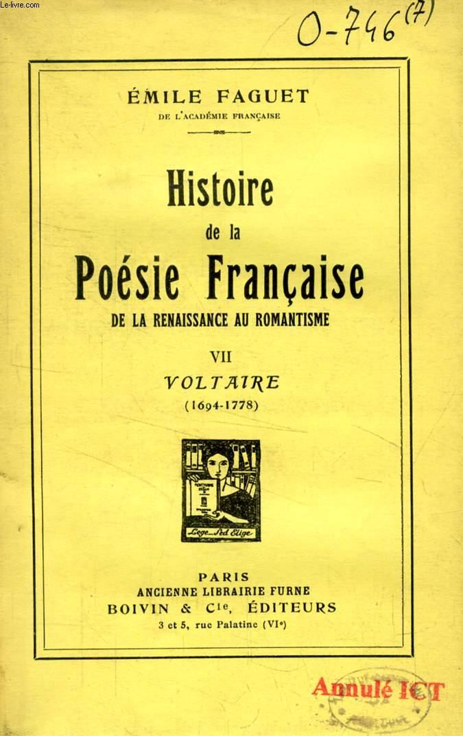 HISTOIRE DE LA POESIE FRANCAISE DE LA RENAISSANCE AU ROMANTISME, TOME VII, VOLTAIRE (1694-1778)
