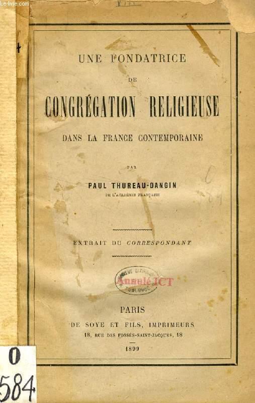 UNE FONDATRICE DE CONGREGATION RELIGIEUSE DANS LA FRANCE CONTEMPORAINE (TIRE A PART) (Eugénie MILLERET DE BROU)