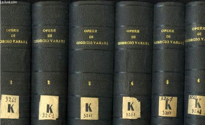OPERE DI GIORGIO VASARI, PITTORE E ARCHITETTO, 6 TOMES (COMPLET)