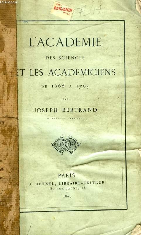 L'ACADEMIE DES SCIENCES ET LES ACADEMICIENS DE 1666 à 1793