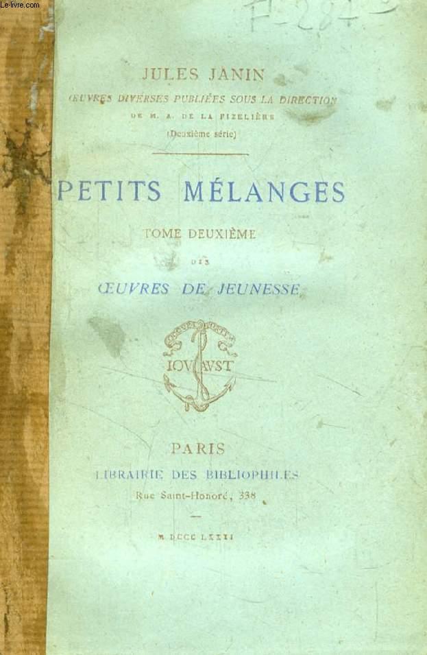 PETITS MELANGES, TOME II DES OEUVRES DE JEUNESSE