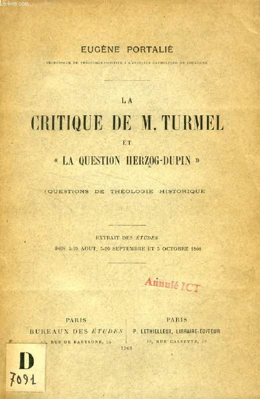 LA CRITIQUE DE M. TURMEL ET 'LA QUESTION HERZOG-DUPIN' (QUESTIONS DE THEOLOGIE HISTORIQUE)