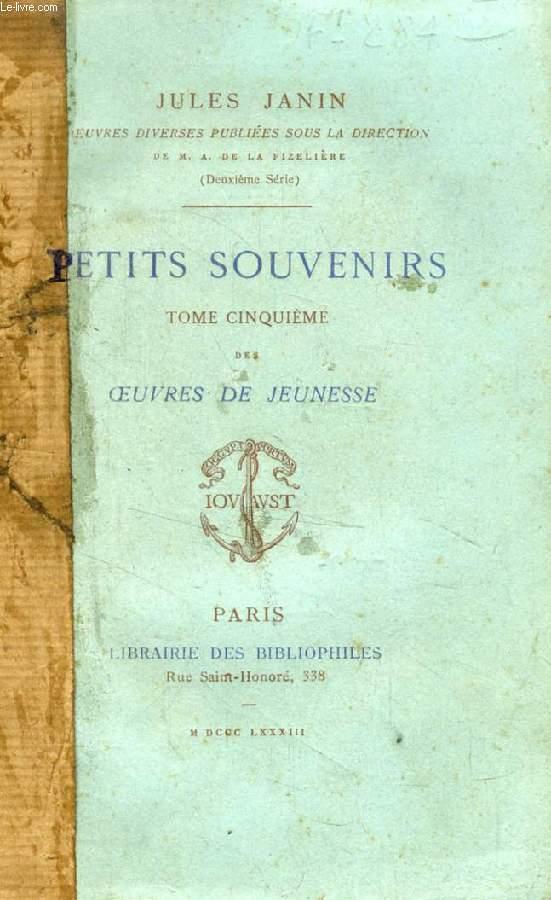 PETITS SOUVENIRS, TOME V DES OEUVRES DE JEUNESSE