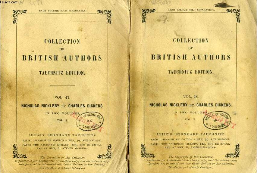 THE LIFE AND ADVENTURES OF NICHOLAS NICKLEBY, 2 VOLUMES (TAUCHNITZ EDITION, COLLECTION OF BRITISH AND AMERICAN AUTHORS, VOL. 47, 48)