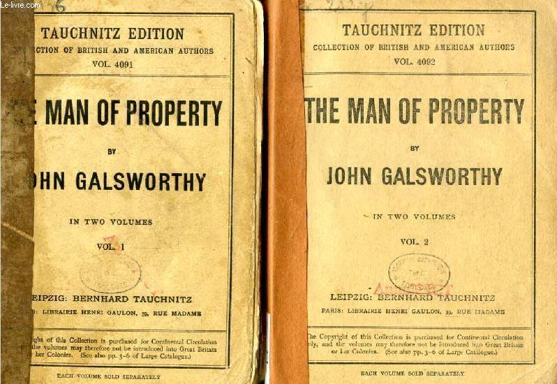 THE MAN OF PROPERTY, 2 VOLUMES (TAUCHNITZ EDITION, COLLECTION OF BRITISH AND AMERICAN AUTHORS, VOL. 4091, 4092)
