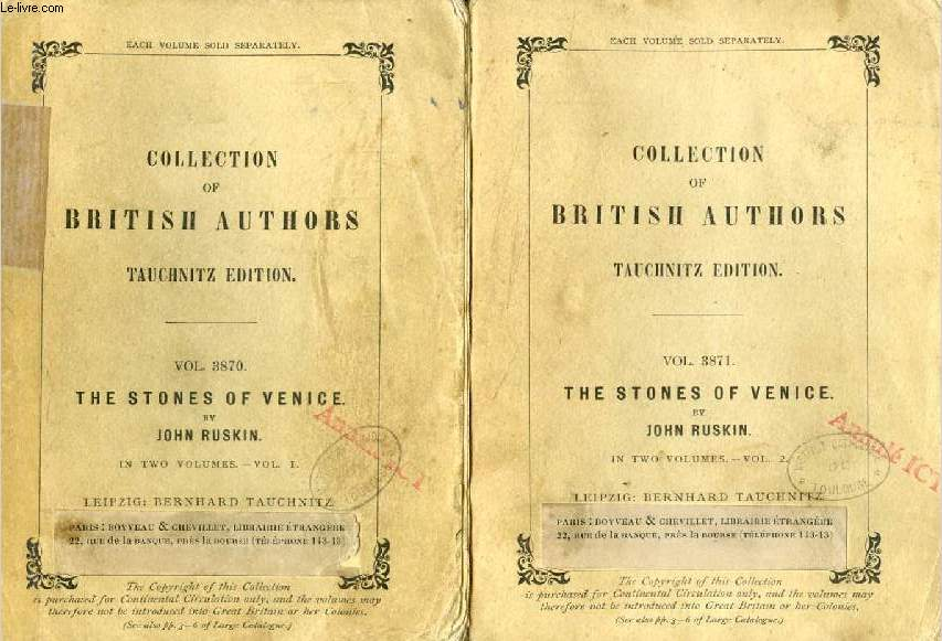 THE STONES OF VENICE, 2 VOLUMES (TAUCHNITZ EDITION, COLLECTION OF BRITISH AND AMERICAN AUTHORS, VOL. 3870, 3871)