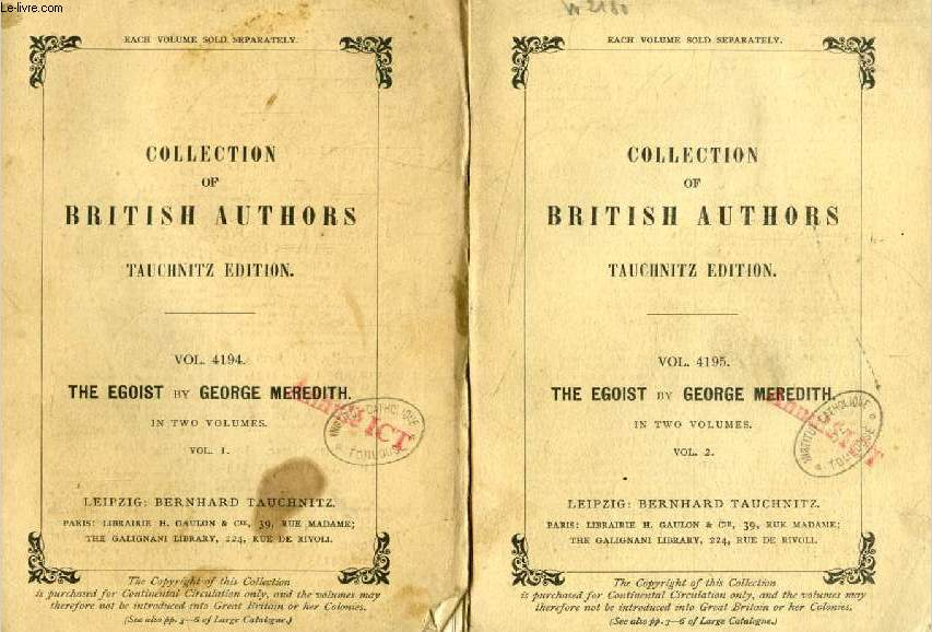 THE EGOIST, A COMEDY IN NARRATIVE, 2 VOLUMES (TAUCHNITZ EDITION, COLLECTION OF BRITISH AND AMERICAN AUTHORS, VOL. 4194, 4195)