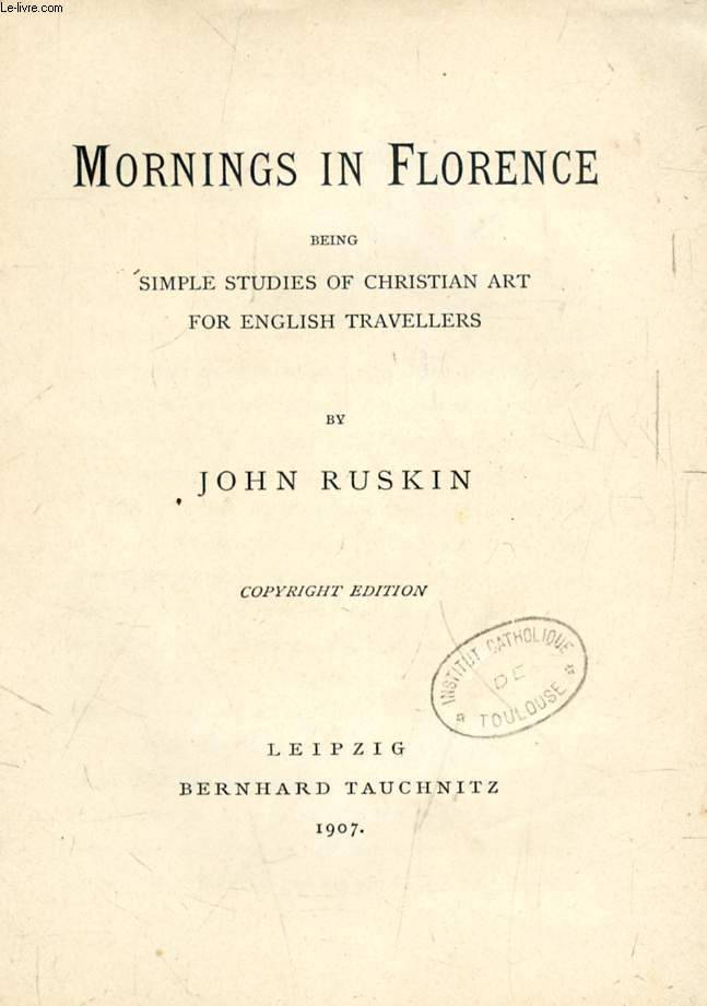 MORNINGS IN FLORENCE, BEING SIMPLE STUDIES OF CHRISTIAN ART FOR ENGLISH TRAVELLERS (TAUCHNITZ EDITION, COLLECTION OF BRITISH AND AMERICAN AUTHORS, VOL. 3896)