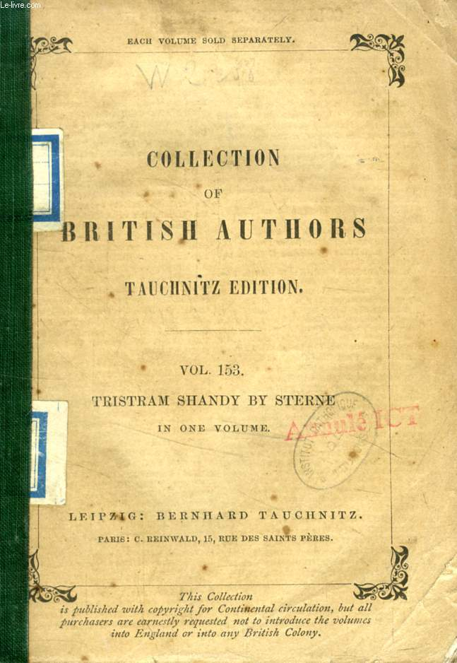 THE LIFE AND OPINIONS OF TRISTRAM SHANDY, GENTLEMAN (TAUCHNITZ EDITION, COLLECTION OF BRITISH AND AMERICAN AUTHORS, VOL. 153)