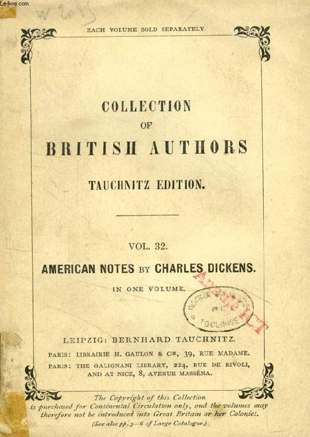 AMERICAN NOTES FOR GENERAL CIRCULATION (TAUCHNITZ EDITION, COLLECTION OF BRITISH AND AMERICAN AUTHORS, VOL. 32)