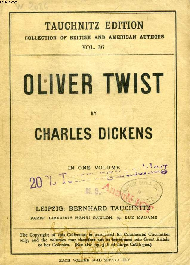 THE ADVENTURES OF OLIVER TWIST (TAUCHNITZ EDITION, COLLECTION OF BRITISH AND AMERICAN AUTHORS, VOL. 36)