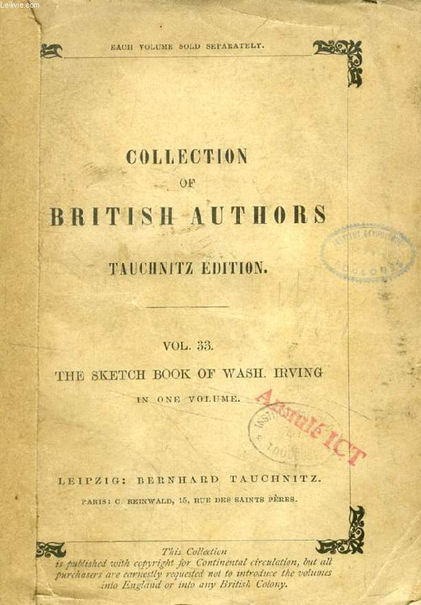 THE SKETCH BOOK OF WASHINGTON IRVING (TAUCHNITZ EDITION, COLLECTION OF BRITISH AND AMERICAN AUTHORS, VOL. 33)
