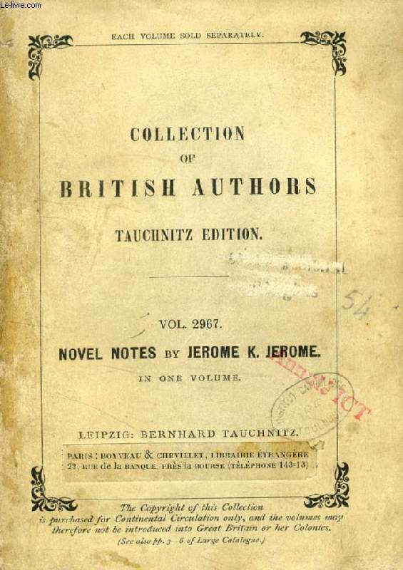 NOVEL NOTES (TAUCHNITZ EDITION, COLLECTION OF BRITISH AND AMERICAN AUTHORS, VOL. 2967)