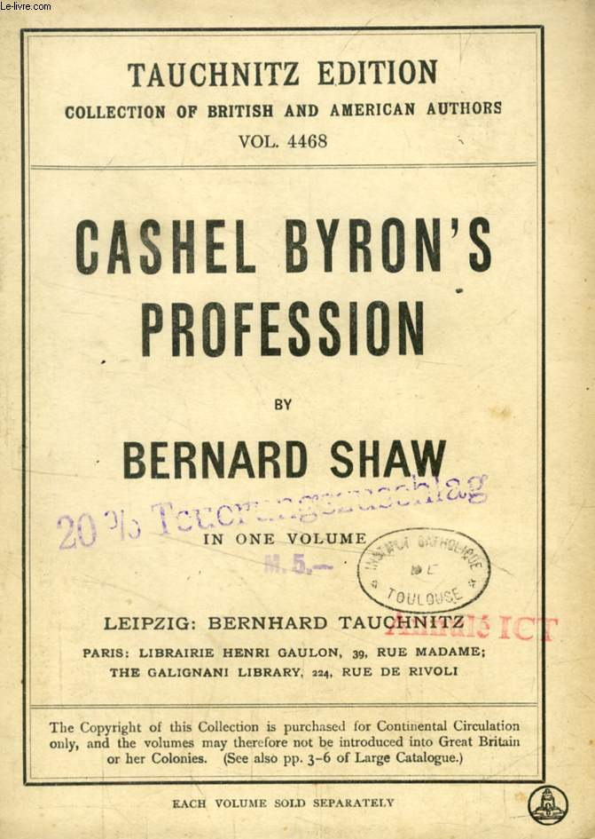 CASHEL BYRON'S PROFESSION, Also THE ADMIRABLE BASHVILLE, And AN ESSAY ON MODERN PRIZEFIGHTING (TAUCHNITZ EDITION, COLLECTION OF BRITISH AND AMERICAN AUTHORS, VOL. 4468)