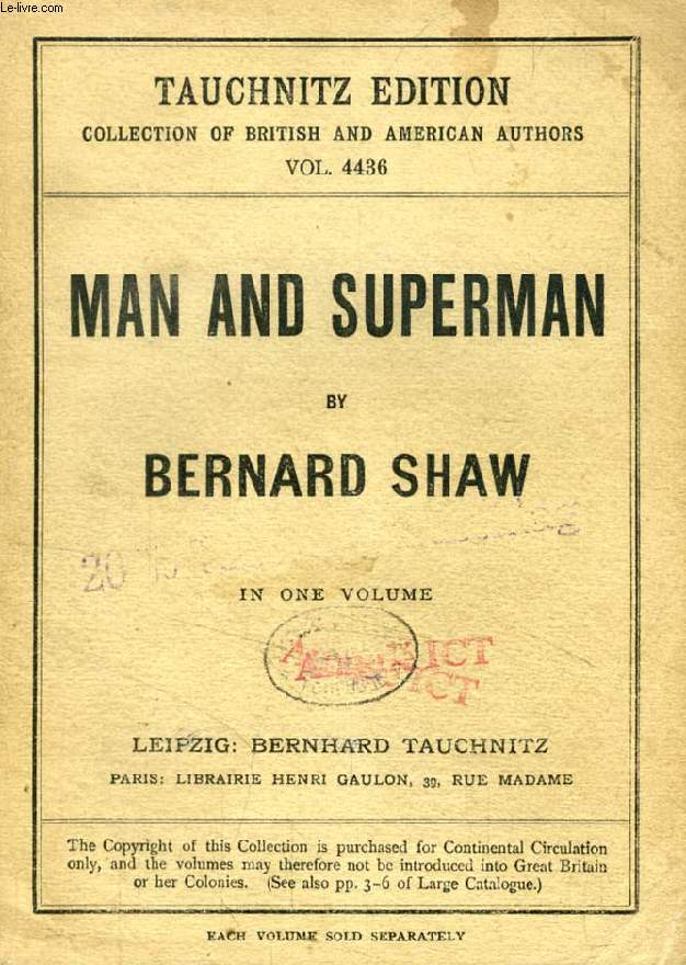 MAN AND SUPERMAN (TAUCHNITZ EDITION, COLLECTION OF BRITISH AND AMERICAN AUTHORS, VOL. 4436)