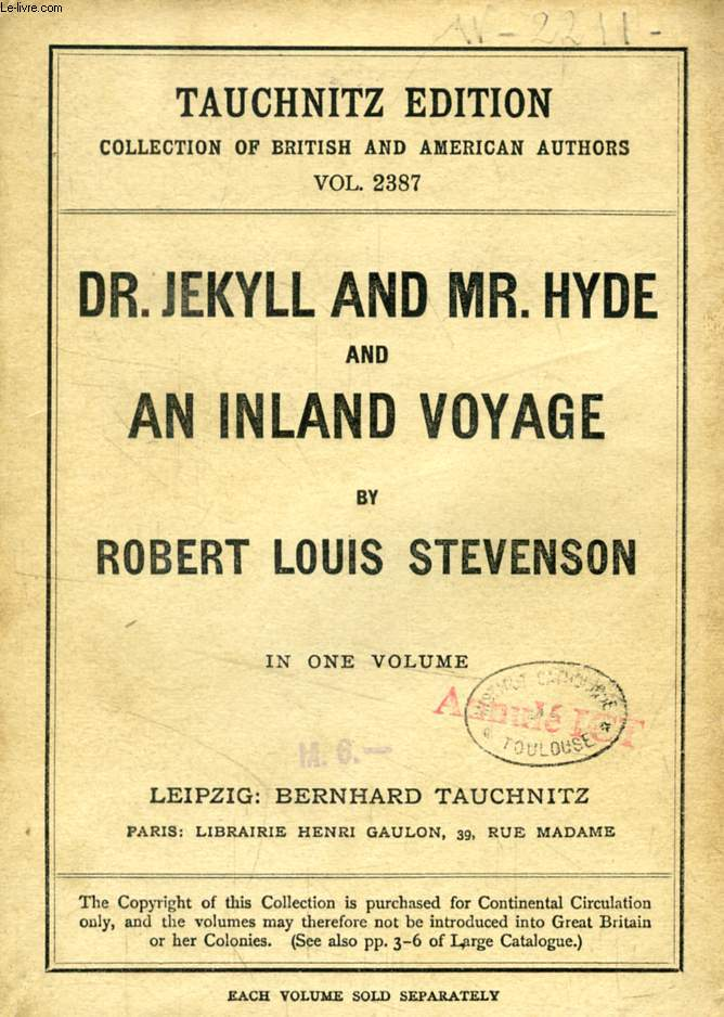 Dr. JEKYLL AND MR. HYDE, And AN INLAND VOYAGE (TAUCHNITZ EDITION, COLLECTION OF BRITISH AND AMERICAN AUTHORS, VOL. 2387)