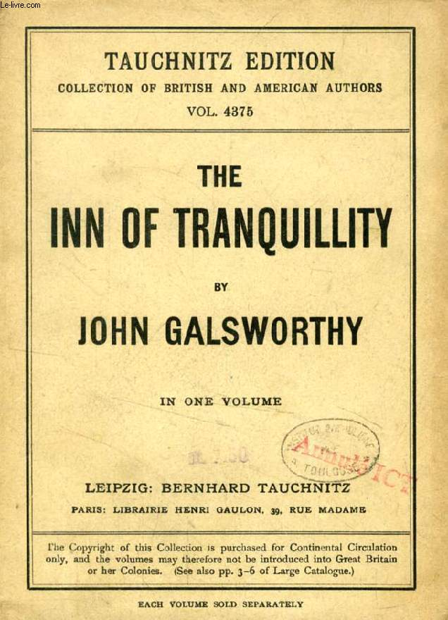 THE INN OF TRANQUILLITY, STUDIES AND ESSAYS (TAUCHNITZ EDITION, COLLECTION OF BRITISH AND AMERICAN AUTHORS, VOL. 4375)