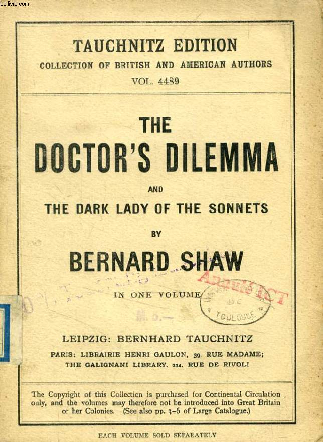 THE DOCTOR'S DILEMMA, AND THE DARK LADY OF THE SONNETS (TAUCHNITZ EDITION, COLLECTION OF BRITISH AND AMERICAN AUTHORS, VOL. 4489)